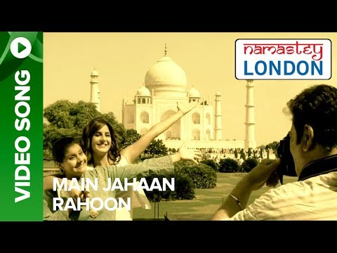 Main Jahan Rahoon - song from Namastey London