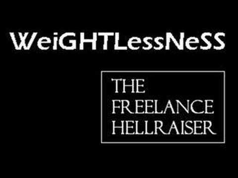 Weightlessness - The freelance hellraiser