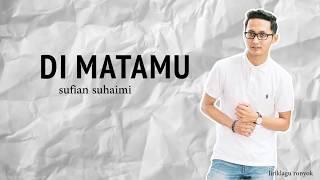 Sufian Suhaimi - Di matamu (Lirik HD)