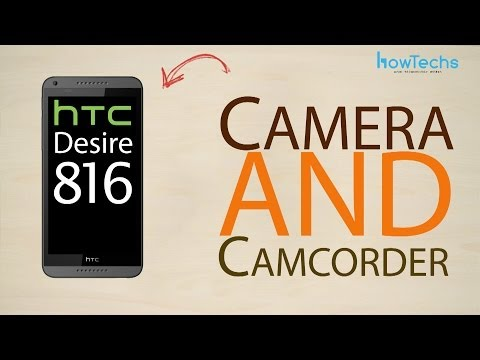 HTC Desire 816 dual sim - How to use the camera and camcorder