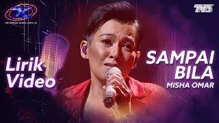 [Lirik Video] Misha Omar - Sampai Bila | #AJL33