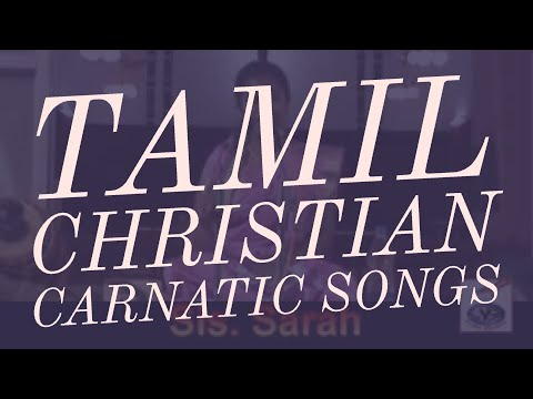 Tamil Christian Carnatic Song - Sis. Sarah