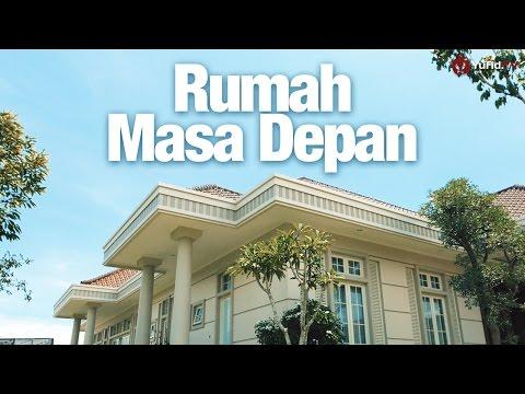 Rumah Masa Depan - Renungan Motivasi Islami (4K)