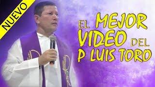 EL MEJOR VIDEO DEL P LUIS TORO