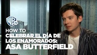 HOWTO | Celebrar el Día de los Enamorados: Asa Butterfield