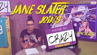 Cowboys Talk w/ Jane Slater | MAYBE I'M CRAZY