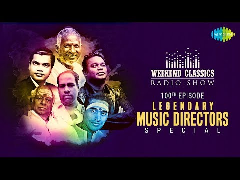 Legendary Music Directors - Weekend Classic Radio Show | 100th Episode | RJ Mana | HD Tamil Songs