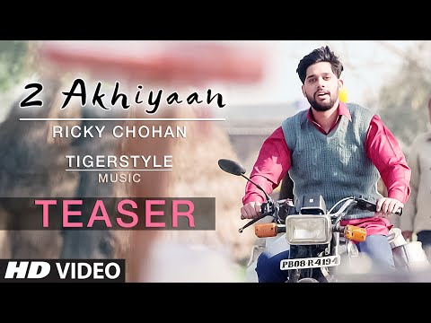 Ricky Chohan : 2 Akhiyaan (Song Teaser) | Tigerstyle | New Punjabi Video | Releasing Soon