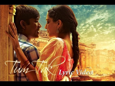 Raanjhanaa – Tum Tak Official New Song Lyric Video feat Dhanush and Sonam Kapoor