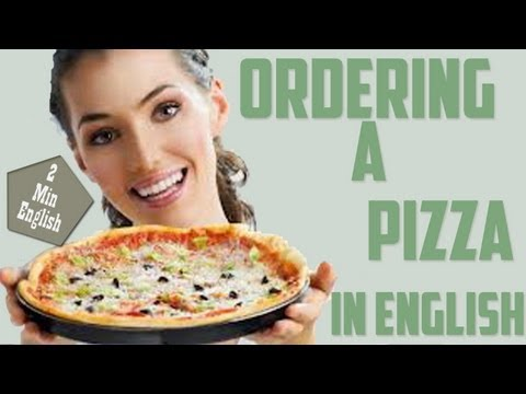 How To Order A Pizza - Ordering a Pizza in English - Ordering Food in English