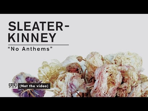 Sleater-kinney - No Anthems