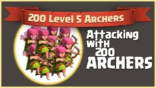 200 Archers Attack Clash Of Clans