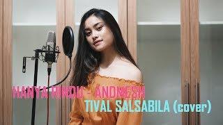 ANDMESH - HANYA RINDU ( cover by TIVAL SALSABILA )