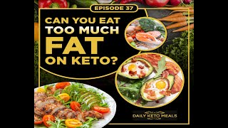 Can You Eat Too Much Fat On Keto
