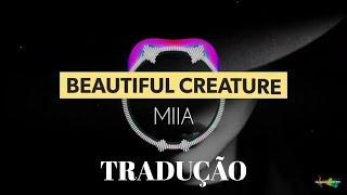 Beautiful Creature - MIIA (Tradução + Lyrics)
