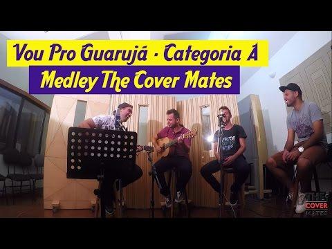 Vou Pro Guarujá - Categoria A - Medley The Cover Mates video