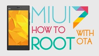 MIUI 7 How to Root with OTA on All MI Devices !