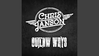 Chris Janson Outlaw Ways
