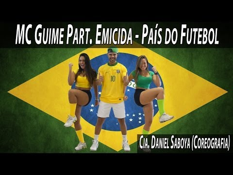 MC Guime Part. Emicida - País do Futebol Cia. Daniel Saboya (Coreografia)