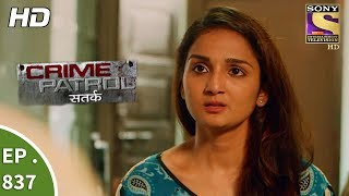 Crime Patrol - क्राइम पेट्रोल सतर्क - Ep 837 - Death of Innocence Part 2 - 30th July, 2017