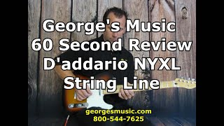 George's Music 60 Second Review D'addario NYXL String Line