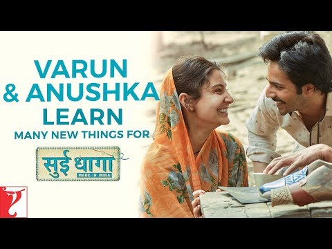 Varun - Anushka learn many new things for Sui Dhaaga - Made In India | Releasing on 28th September