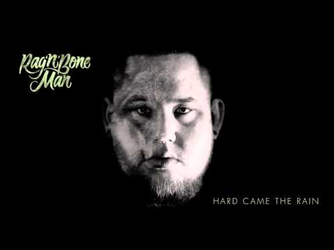 Ragnbone Man - Hard Came The Rain