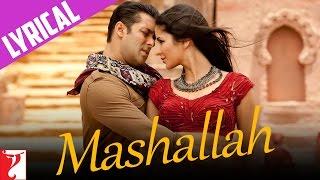Lyrical: Mashallah Full Song with Lyrics | Ek Tha Tiger | Salman Khan | Katrina Kaif | Kausar Munir