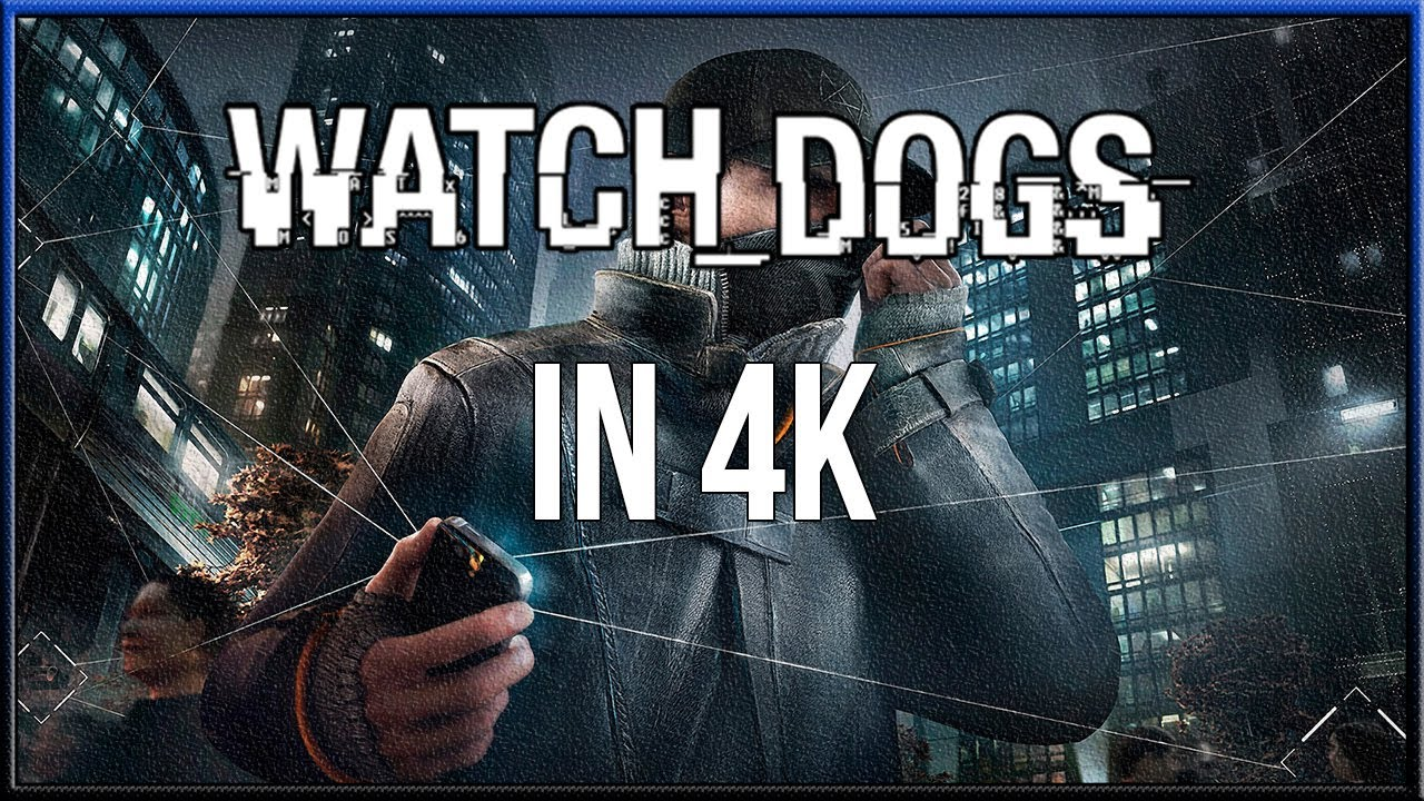 watch dogs 4k 2014 - photo #9