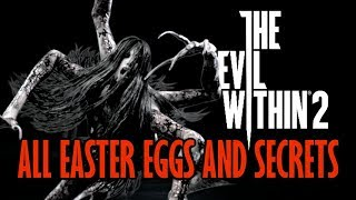 The Evil Within 2 All Easter Eggs And Secrets HD
