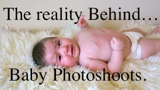 The Reality Behind Baby Photoshoots.