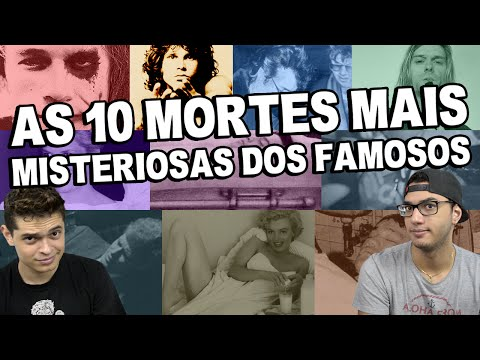 AS 10 MORTES MAIS MISTERIOSAS DOS FAMOSOS