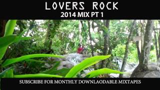 2014 LOVERS ROCK MIX PT 1