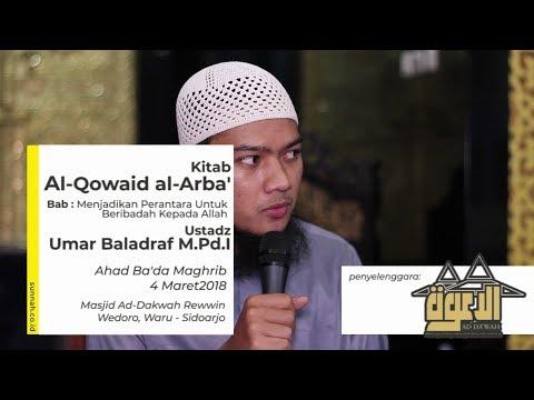 Kitab Al Qowaid al Arba' : Menjadikan Perantara U/ Beribadah Kpd Allah - Ustadz Umar Baladraf M.Pd.I
