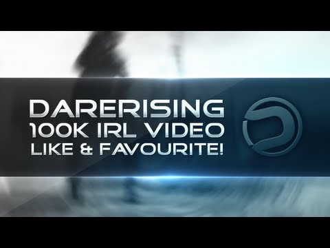 Dare: Thanks for 100k - IRL Video!