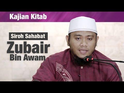 Kajian Sirah Sahabat : Zubair Bin Awam - Amir As Soronji