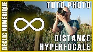 Tuto photo : La distance hyperfocale