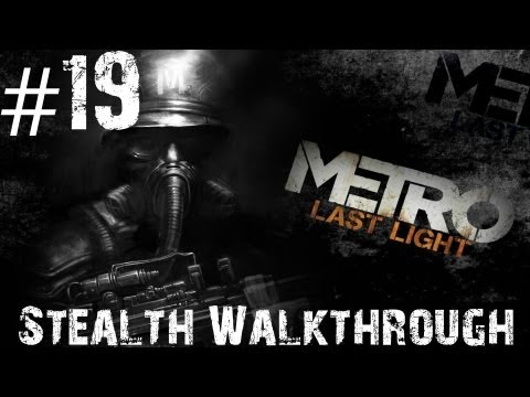 Metro: Last Light - Stealth Walkthrough - Part 19 - A Stealth Master Always Save The Lady