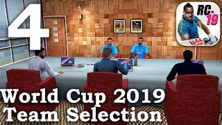Real Cricket 19 : World Cup 2019 Team Selection Gameplay - Part 4