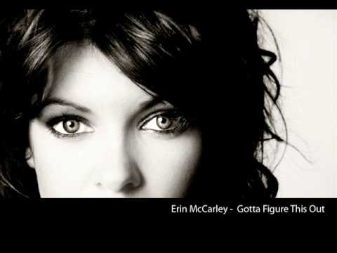 Erin Mccarley - Gotta Figure This Out