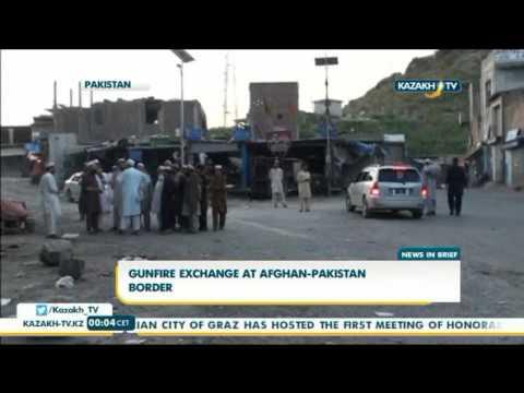 Gunfire exchange at Afghan-Pakistan border - Kazakh TV