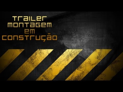Trailer - Montagem em Construo