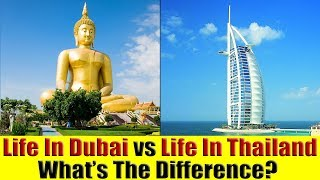 My Life in Dubai, UAE versus My Life in Thailand - What's The Difference?