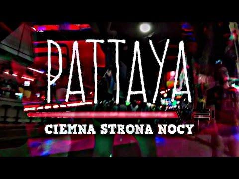 Pattaya: Ciemna Strona Nocy [seksturystyka Tajlandia] Część 1