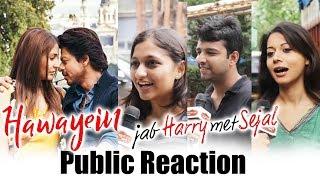 Hawayein Song - Shahrukh-Anushka कीJodi पर जनता पागल - Jab Harry Met Sejal