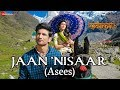Kedarnath | Jaan Nisaar by Asees Kaur | Sushant Rajput | Sara Ali Khan | Amitabh B | Amit Trivedi