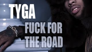 Watch Tyga Fuck For The Road (Ft. Chris Brown) video