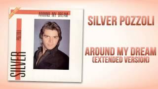 download lagu Silver Pozzoli - Around My Dream Extended Version gratis