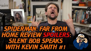 Spider-Man: Far From Home Review: Silent Bob Speaks with Kevin Smith #1 SPOILERS!