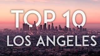 TOP 10 Things to Do in LOS ANGELES 2019 - California Travel Guide